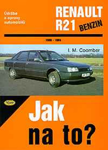 Jak na to? 51 Renault R 21 (1986 - 1994)