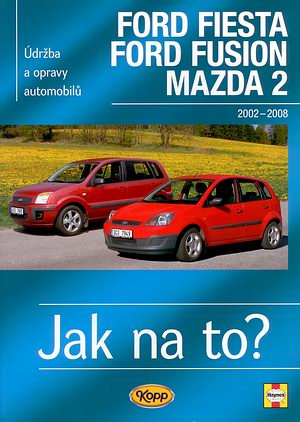 Jak na to? 108 FORD Fiesta/Fusion Mazda 2 2002-08