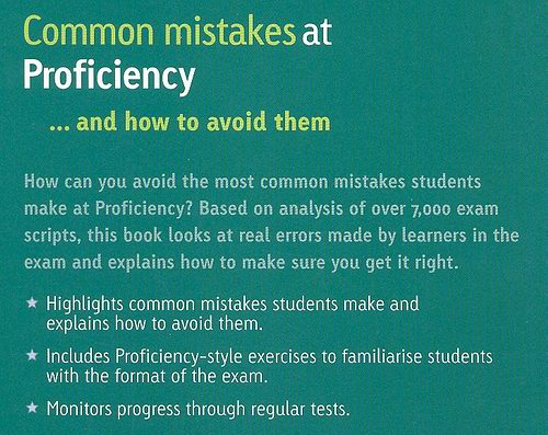 Common Mistakes at Proficiency...and How to Avoid