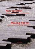 Making Spaces/Neu Verorten: Contemporary German Landscape Architecture/Zeitgenos